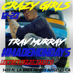 DECEMBER 23 rd- Travie Murray - crazy girls made mondays flyer